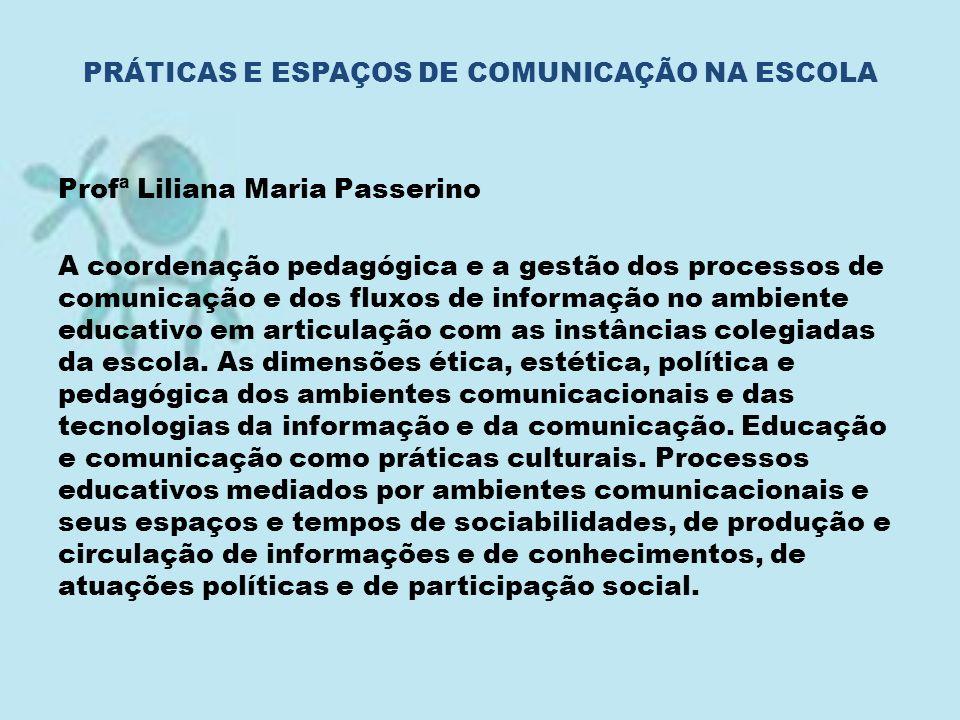 PRÁTICAS E ESPAÇOS DE COMUNICAÇÃO NA ESCOLA