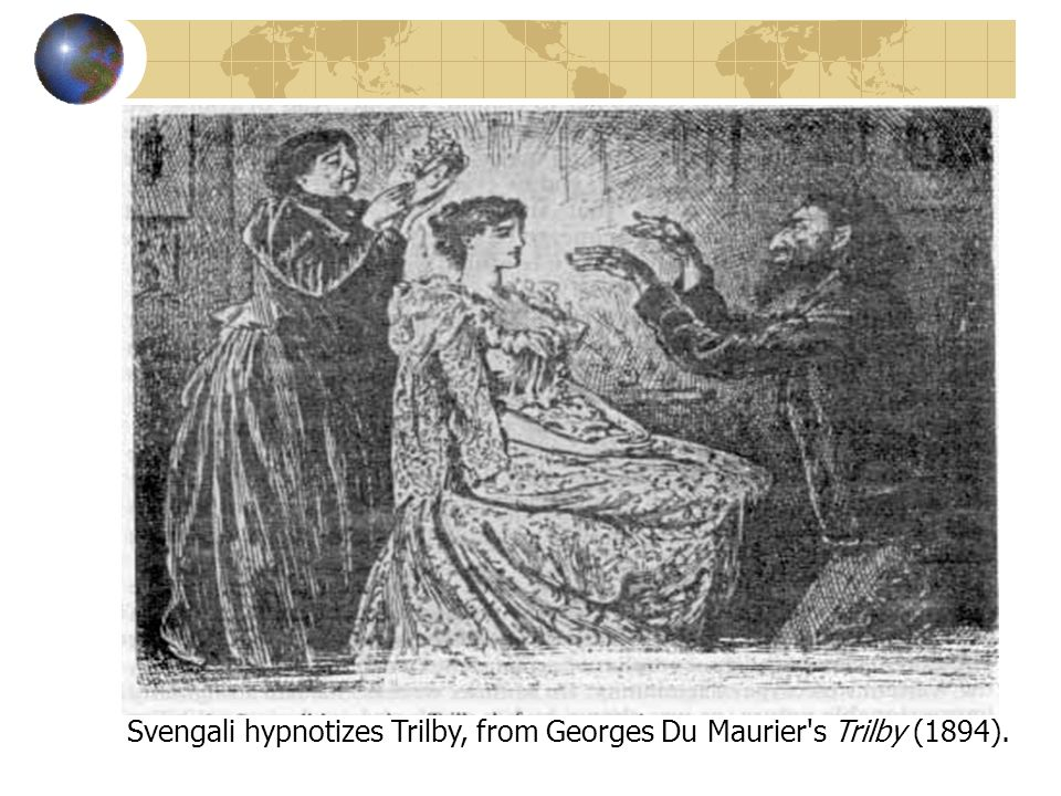 Svengali hypnotizes Trilby, from Georges Du Maurier s Trilby (1894).