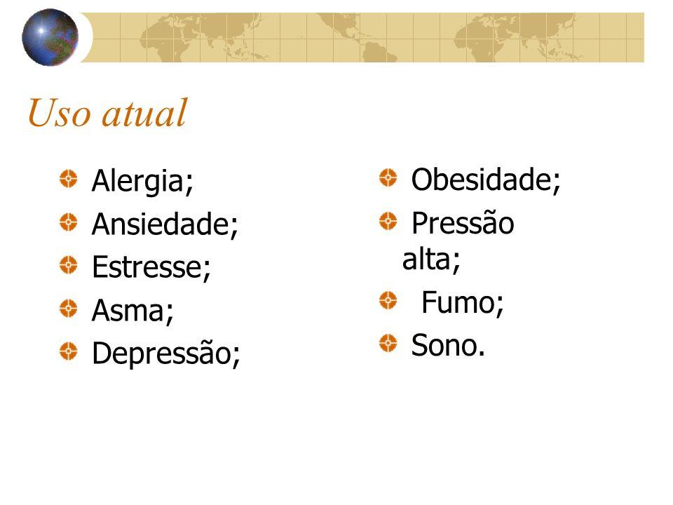 Uso atual Alergia; Obesidade; Ansiedade; Pressão alta; Estresse; Fumo;