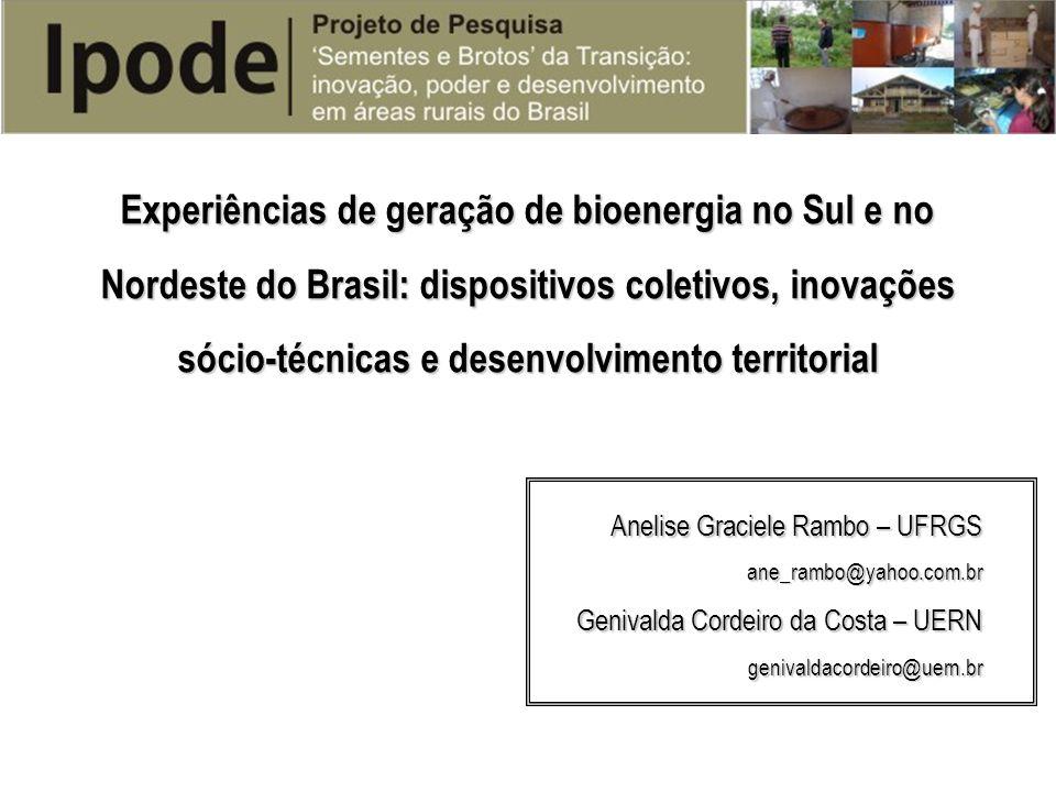 Experiências de geração de bioenergia no Sul e no Nordeste do Brasil: dispositivos coletivos, inovações sócio-técnicas e desenvolvimento territorial