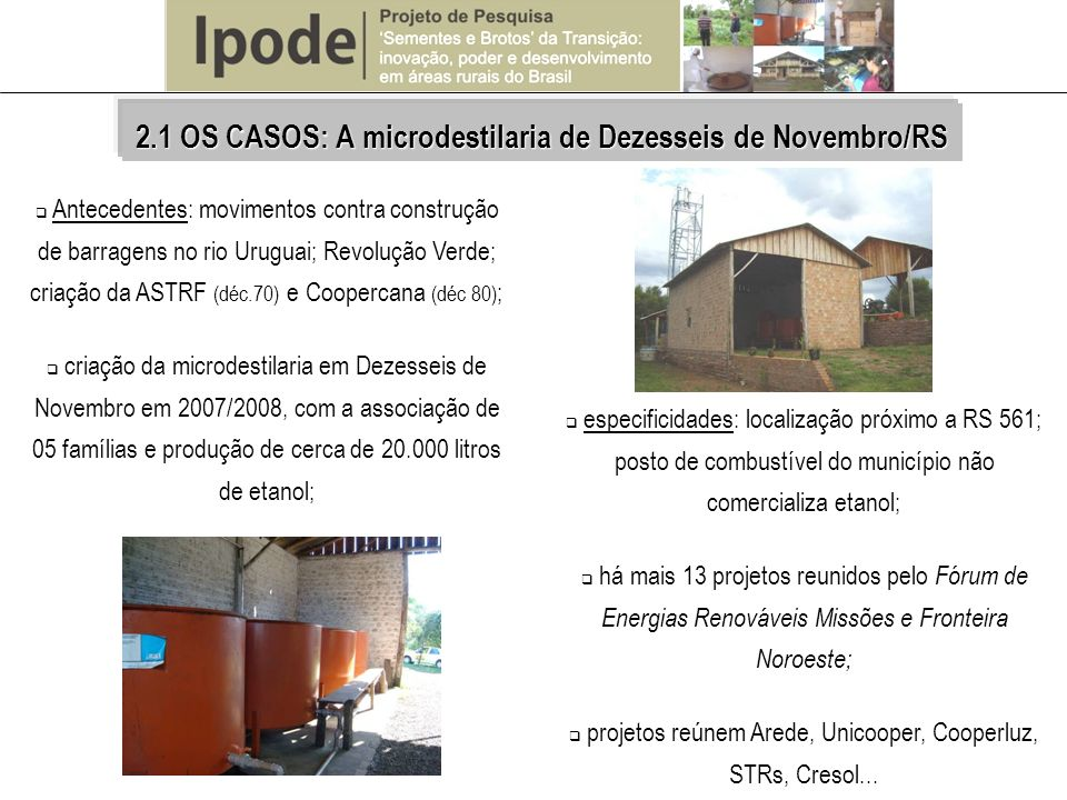 2.1 OS CASOS: A microdestilaria de Dezesseis de Novembro/RS