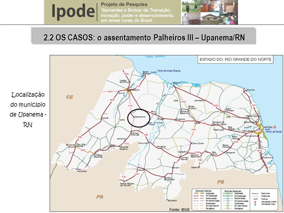 2.2 OS CASOS: o assentamento Palheiros III – Upanema/RN