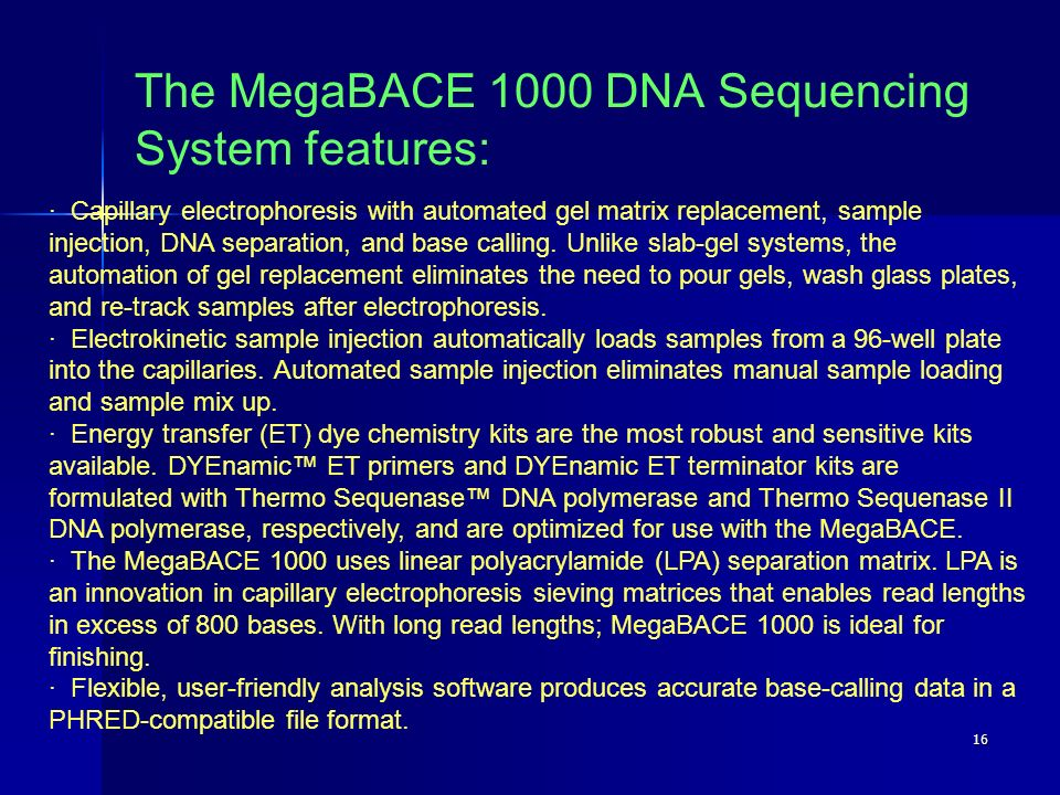 The MegaBACE 1000 DNA Sequencing System features: