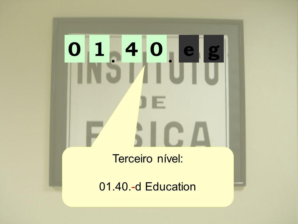 1 4 e g Terceiro nível: 01.40.-d Education