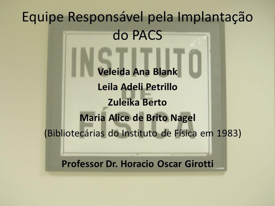 Equipe Responsável pela Implantação do PACS