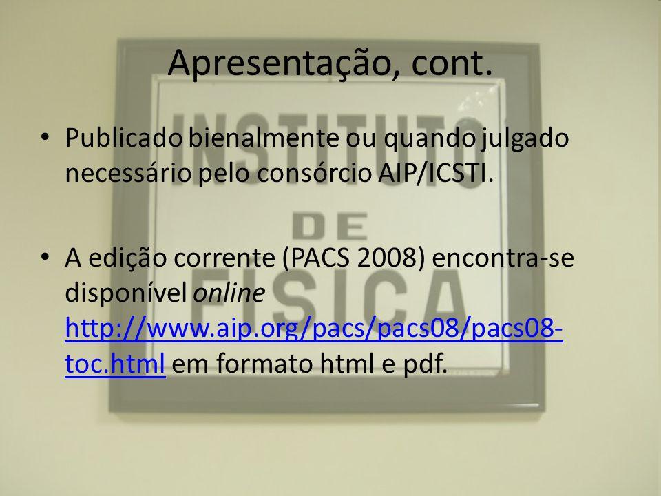 Apresentação, cont. Publicado bienalmente ou quando julgado necessário pelo consórcio AIP/ICSTI.