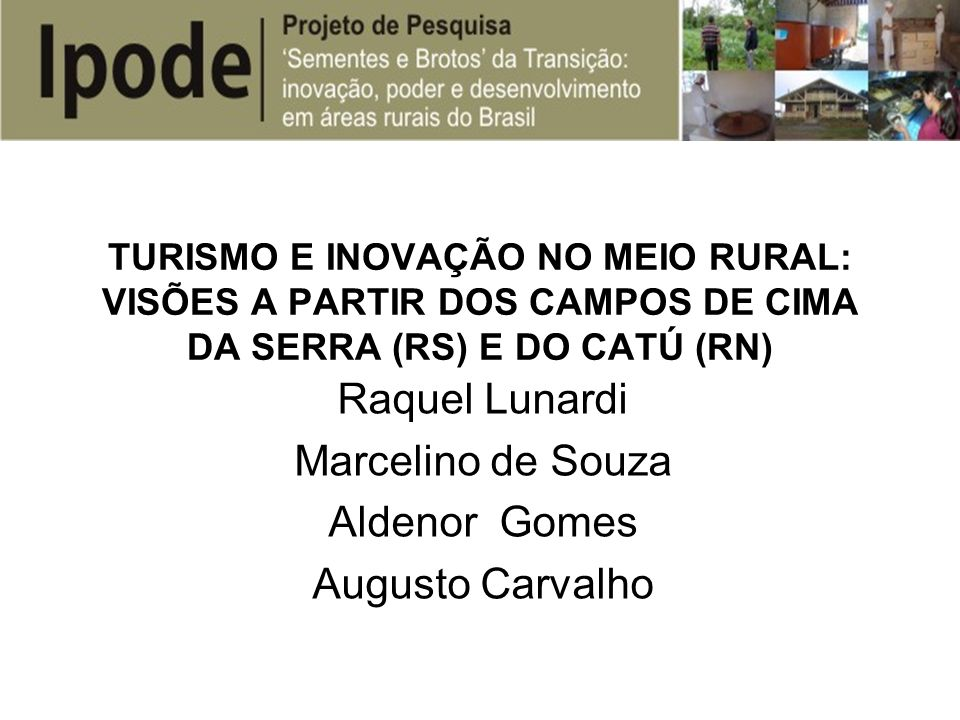 Raquel Lunardi Marcelino de Souza Aldenor Gomes Augusto Carvalho