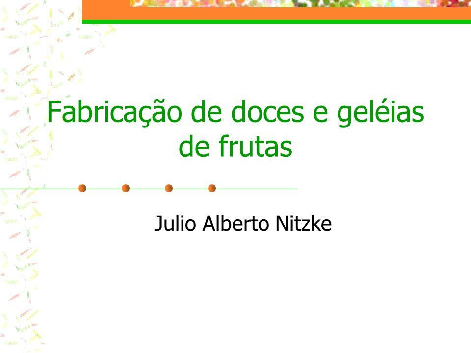Fabricação de doces e geléias de frutas