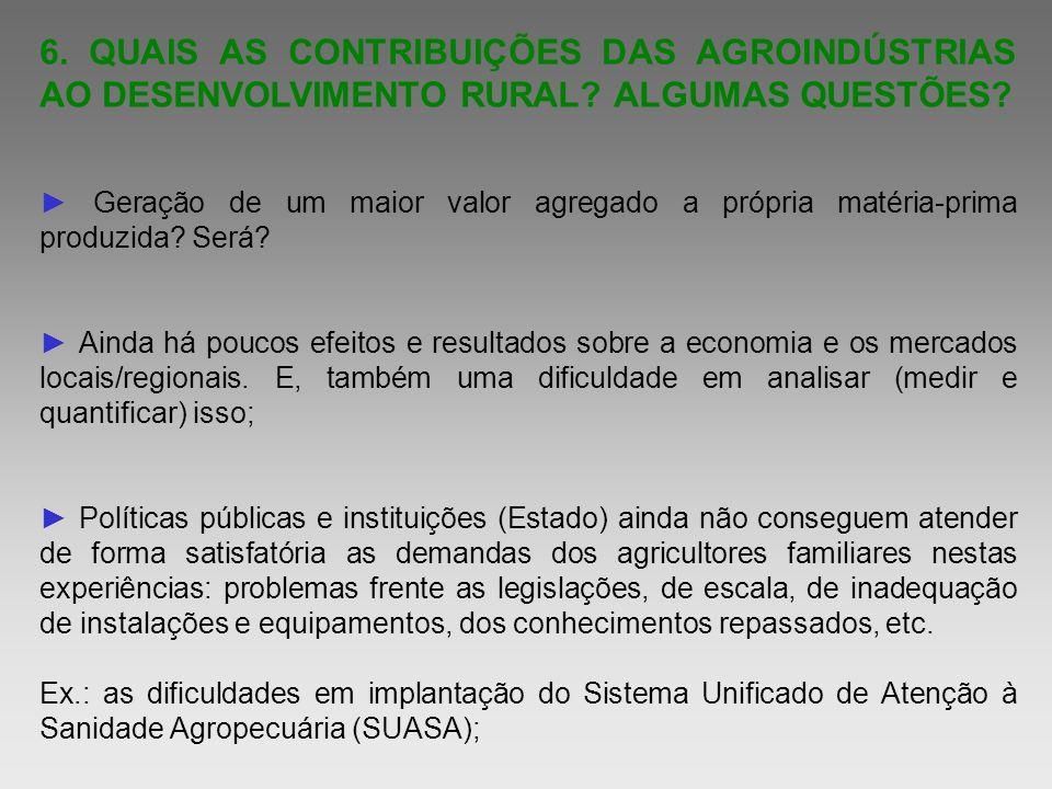 6. QUAIS AS CONTRIBUIÇÕES DAS AGROINDÚSTRIAS AO DESENVOLVIMENTO RURAL
