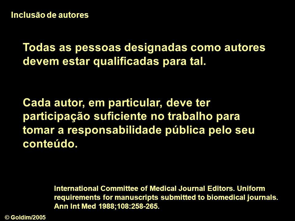 Inclusão de autores Todas as pessoas designadas como autores devem estar qualificadas para tal.
