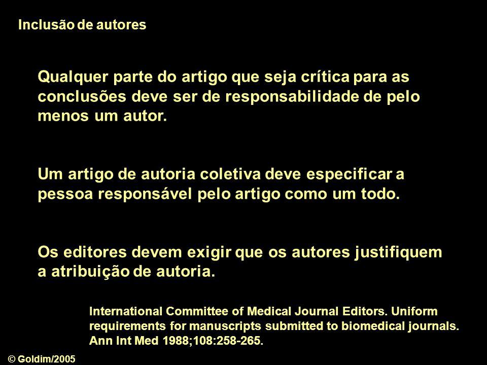 Inclusão de autores Qualquer parte do artigo que seja crítica para as conclusões deve ser de responsabilidade de pelo menos um autor.
