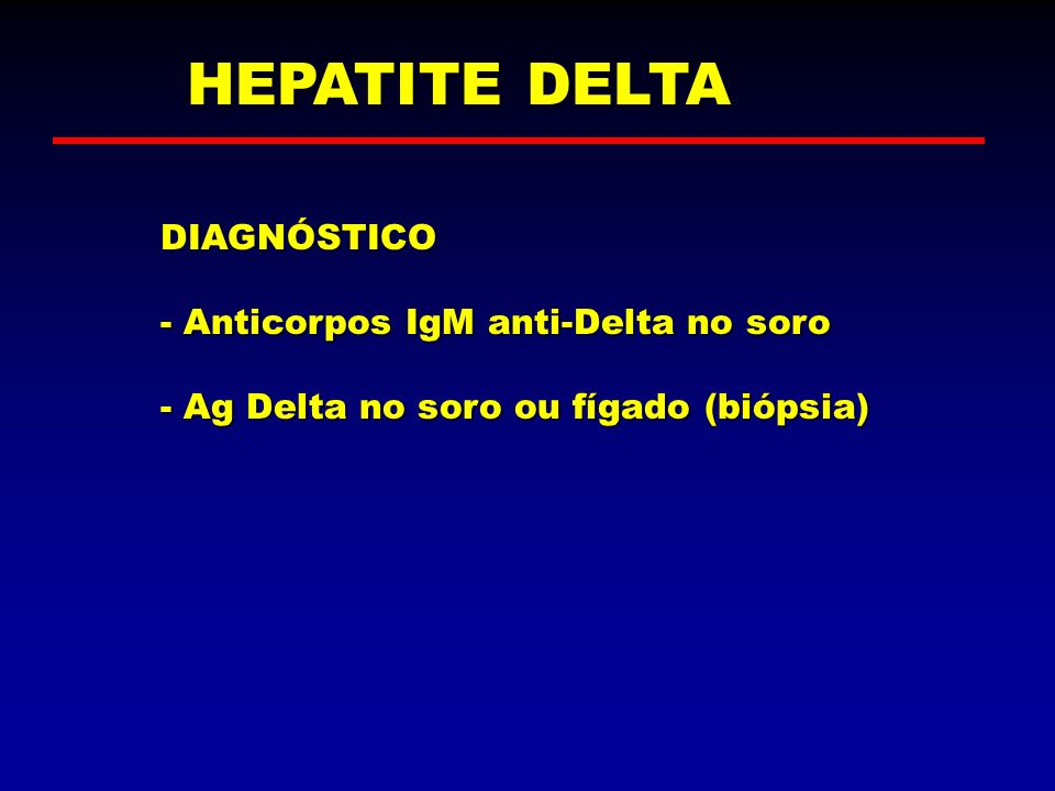 HEPATITE DELTA DIAGNÓSTICO - Anticorpos IgM anti-Delta no soro