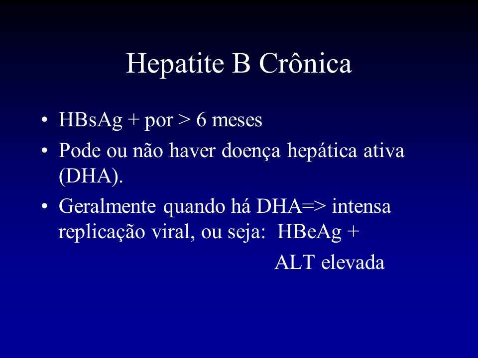 Hepatite B Crônica HBsAg + por > 6 meses