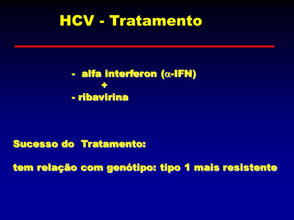 HCV - Tratamento - alfa interferon (-IFN) + - ribavirina