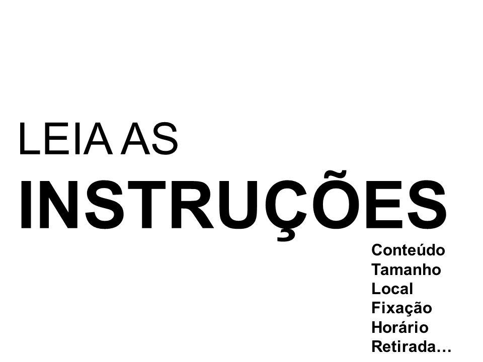 LEIA AS INSTRUÇÕES Conteúdo Tamanho Local Fixação Horário Retirada…