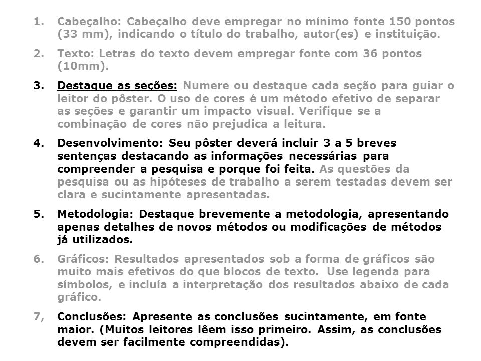 Cabeçalho: Cabeçalho deve empregar no mínimo fonte 150 pontos (33 mm), indicando o título do trabalho, autor(es) e instituição.
