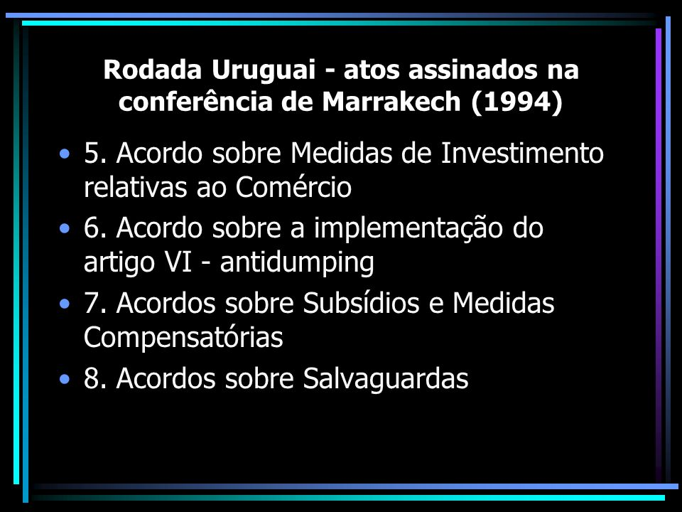 Rodada Uruguai - atos assinados na conferência de Marrakech (1994)