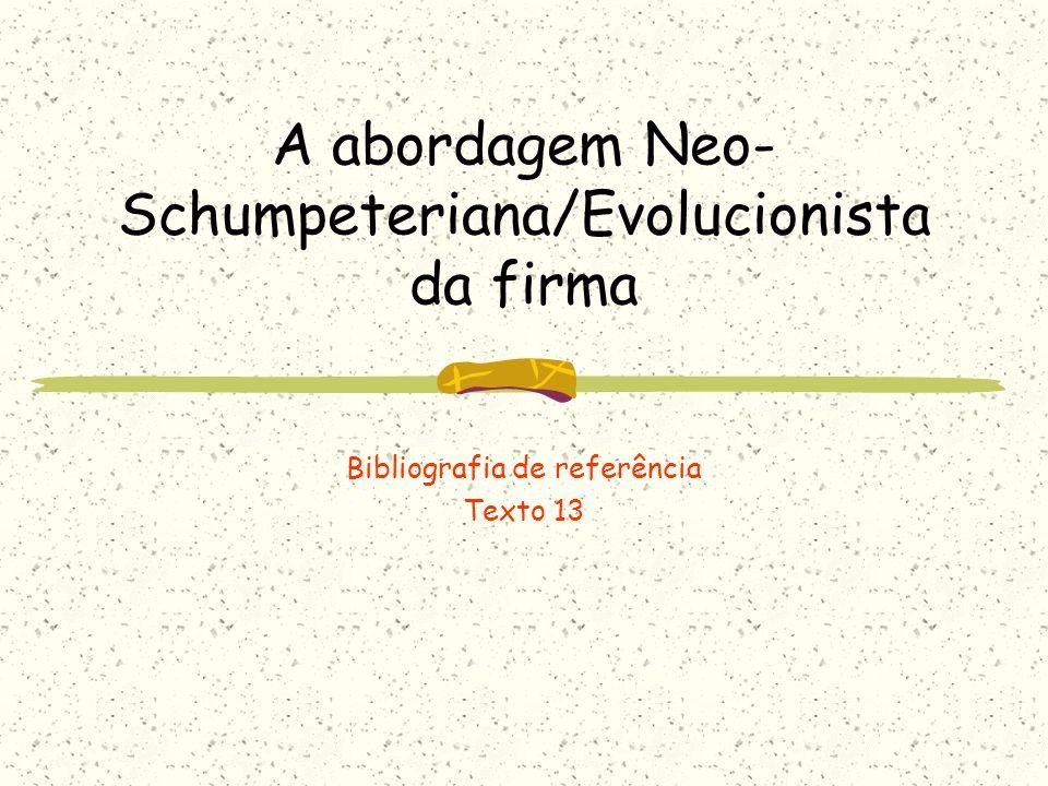 A abordagem Neo-Schumpeteriana/Evolucionista da firma
