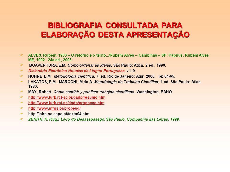 BIBLIOGRAFIA CONSULTADA PARA ELABORAÇÃO DESTA APRESENTAÇÃO