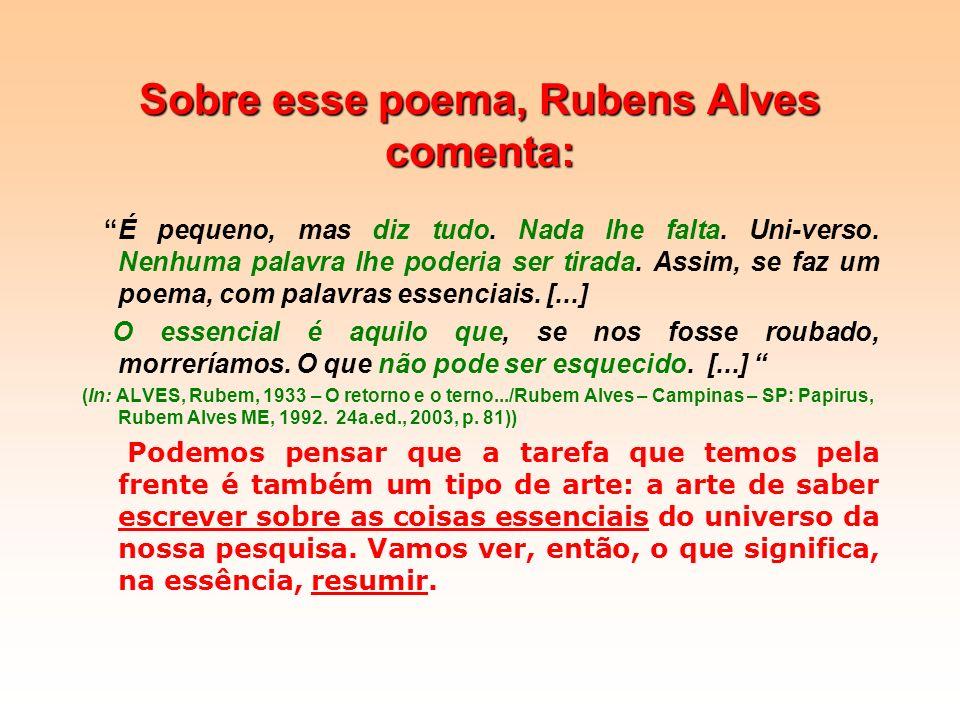 Sobre esse poema, Rubens Alves comenta: