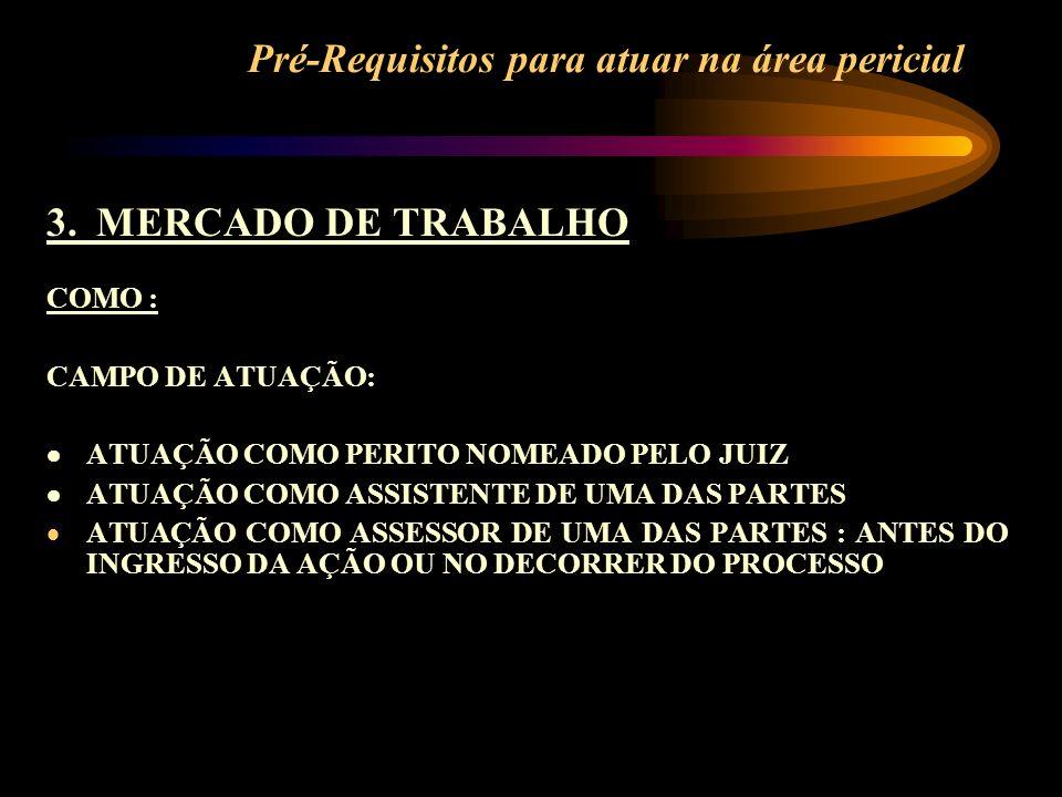 Pré-Requisitos para atuar na área pericial