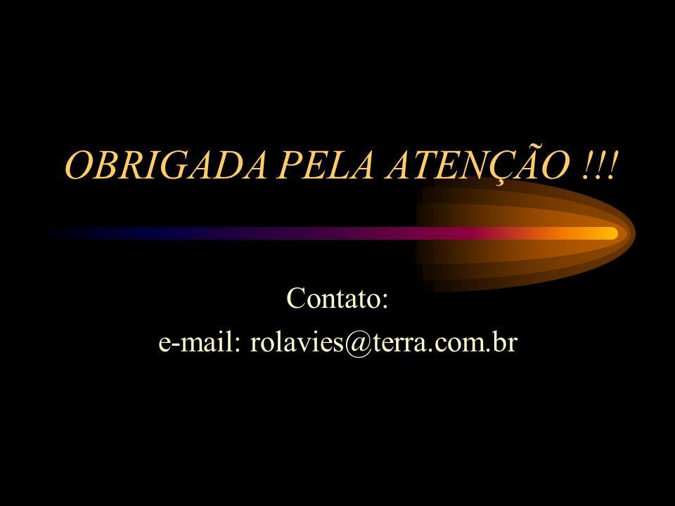 Contato: e-mail: rolavies@terra.com.br