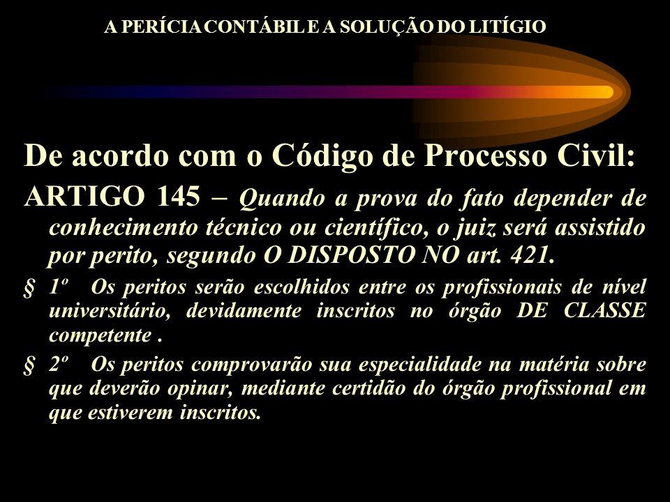 De acordo com o Código de Processo Civil: