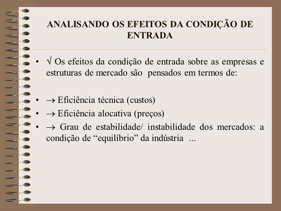 ANALISANDO OS EFEITOS DA CONDIÇÃO DE ENTRADA
