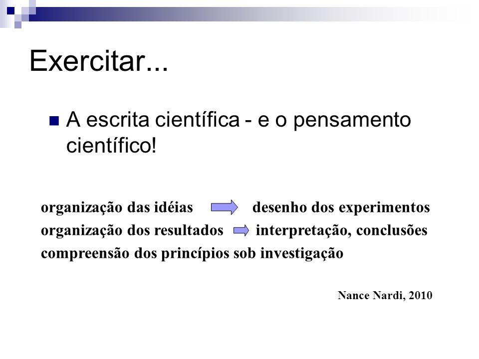 Exercitar... A escrita científica - e o pensamento científico!