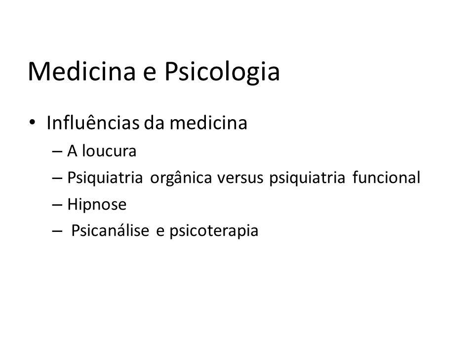 Medicina e Psicologia Influências da medicina A loucura