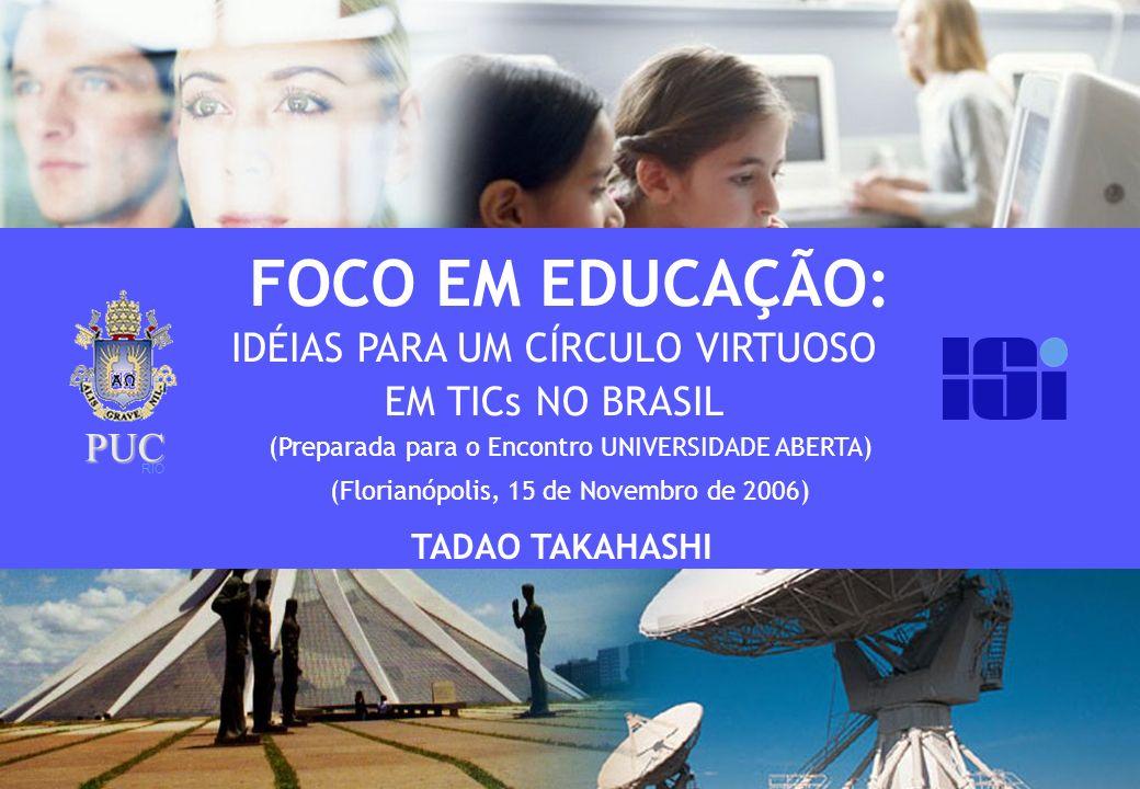 FOCO EM EDUCAÇÃO: IDÉIAS PARA UM CÍRCULO VIRTUOSO EM TICs NO BRASIL