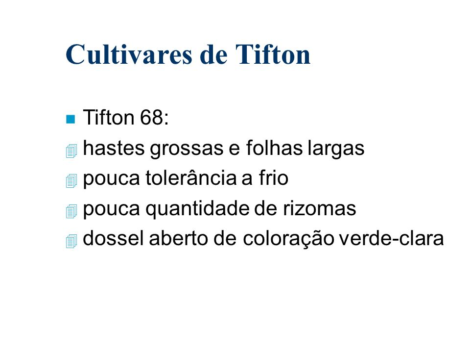 Cultivares de Tifton Tifton 68: hastes grossas e folhas largas