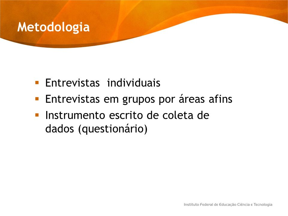 Metodologia Entrevistas individuais