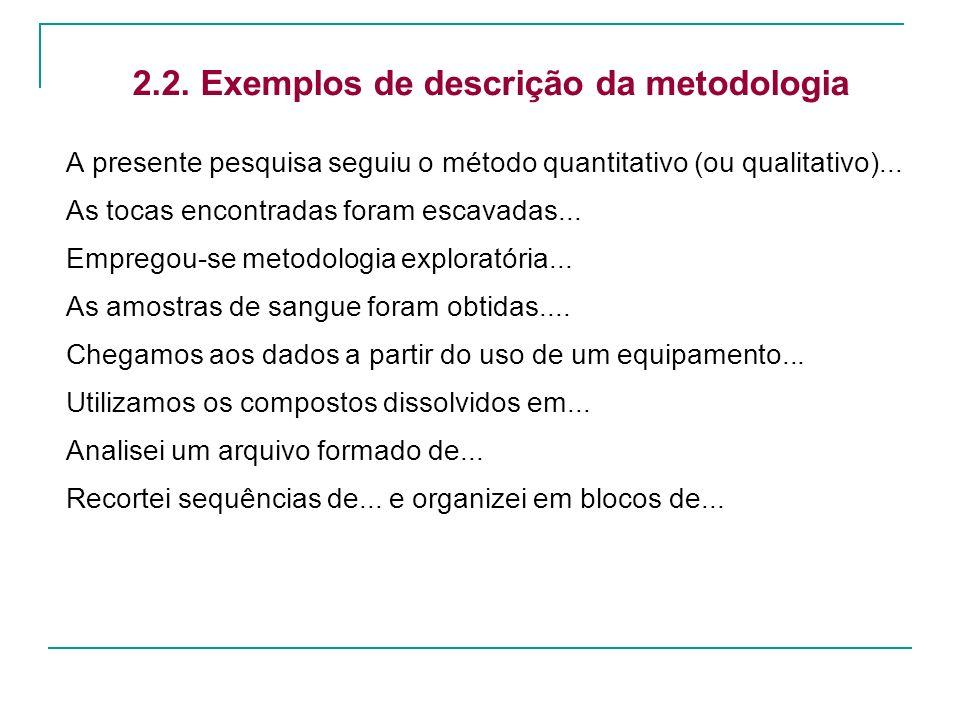 2.2. Exemplos de descrição da metodologia