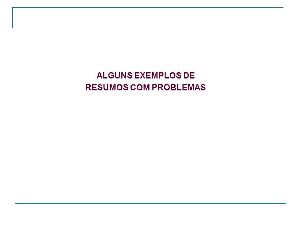 ALGUNS EXEMPLOS DE RESUMOS COM PROBLEMAS