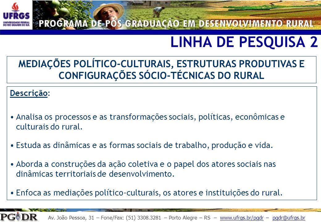 LINHA DE PESQUISA 2 MEDIAÇÕES POLÍTICO-CULTURAIS, ESTRUTURAS PRODUTIVAS E CONFIGURAÇÕES SÓCIO-TÉCNICAS DO RURAL.