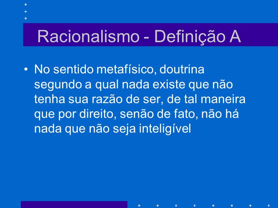 Racionalismo - Definição A