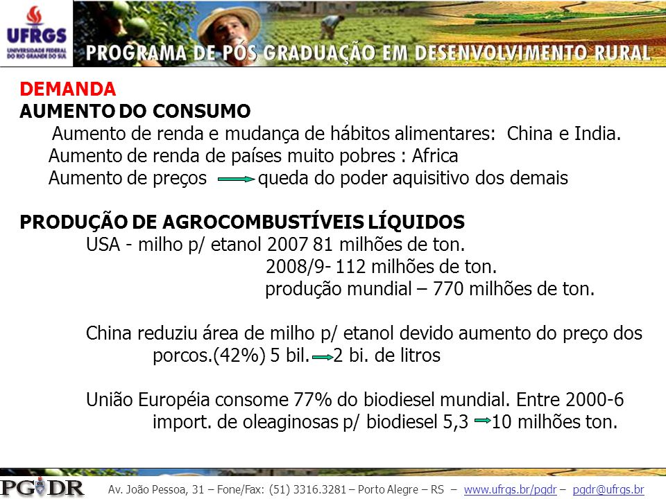 DEMANDA AUMENTO DO CONSUMO Aumento de renda e mudança de hábitos alimentares: China e India.