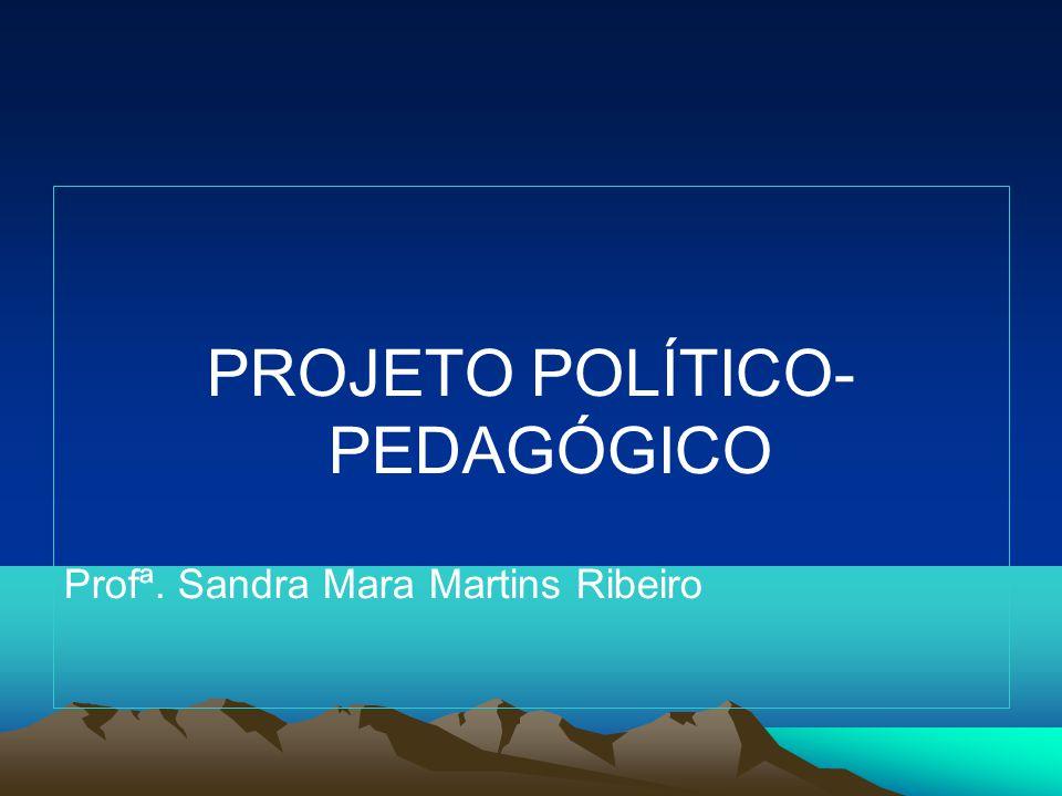 PROJETO POLÍTICO- PEDAGÓGICO