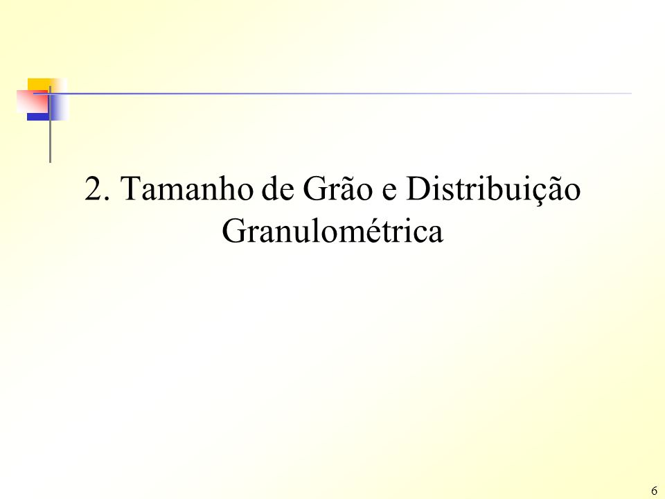 2. Tamanho de Grão e Distribuição Granulométrica