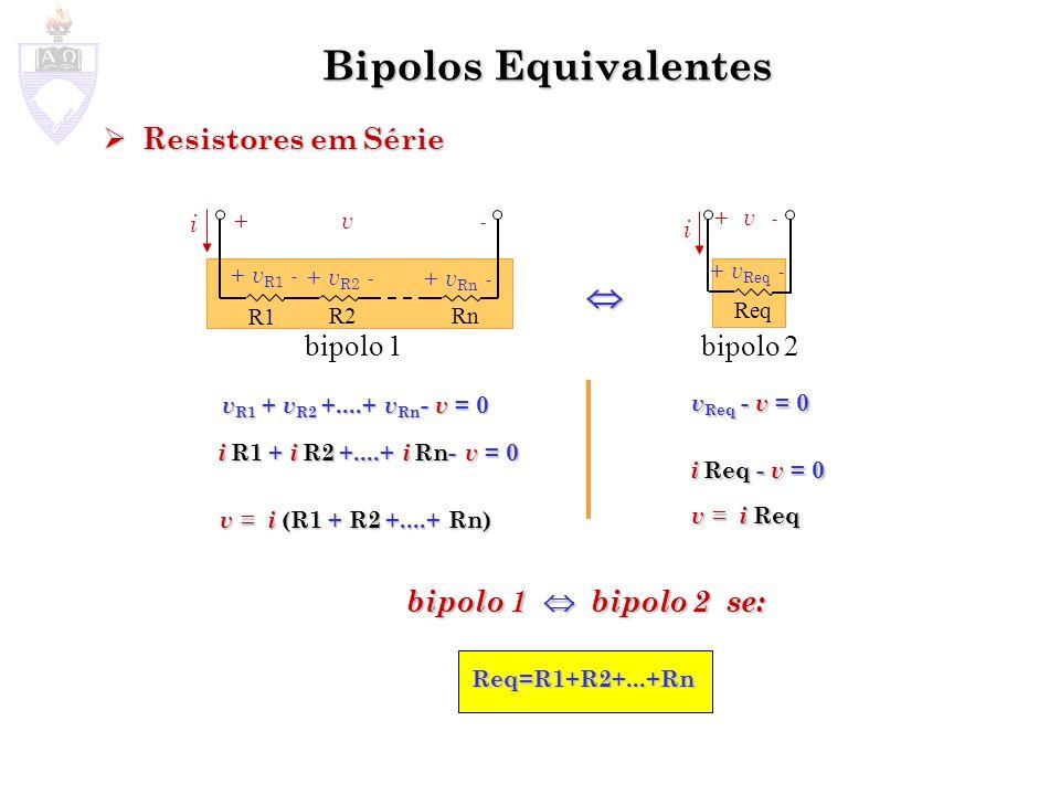 Bipolos Equivalentes  Resistores em Série bipolo 1 bipolo 2