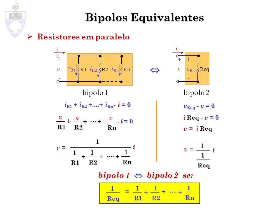 Bipolos Equivalentes  Resistores em paralelo bipolo 1 bipolo 2