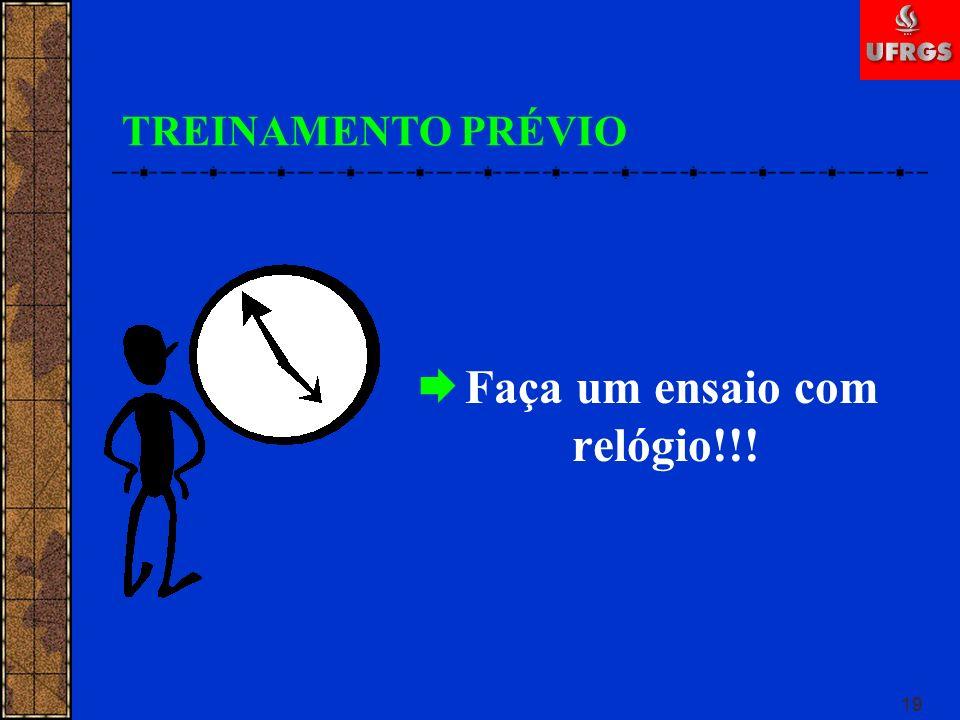 Faça um ensaio com relógio!!!