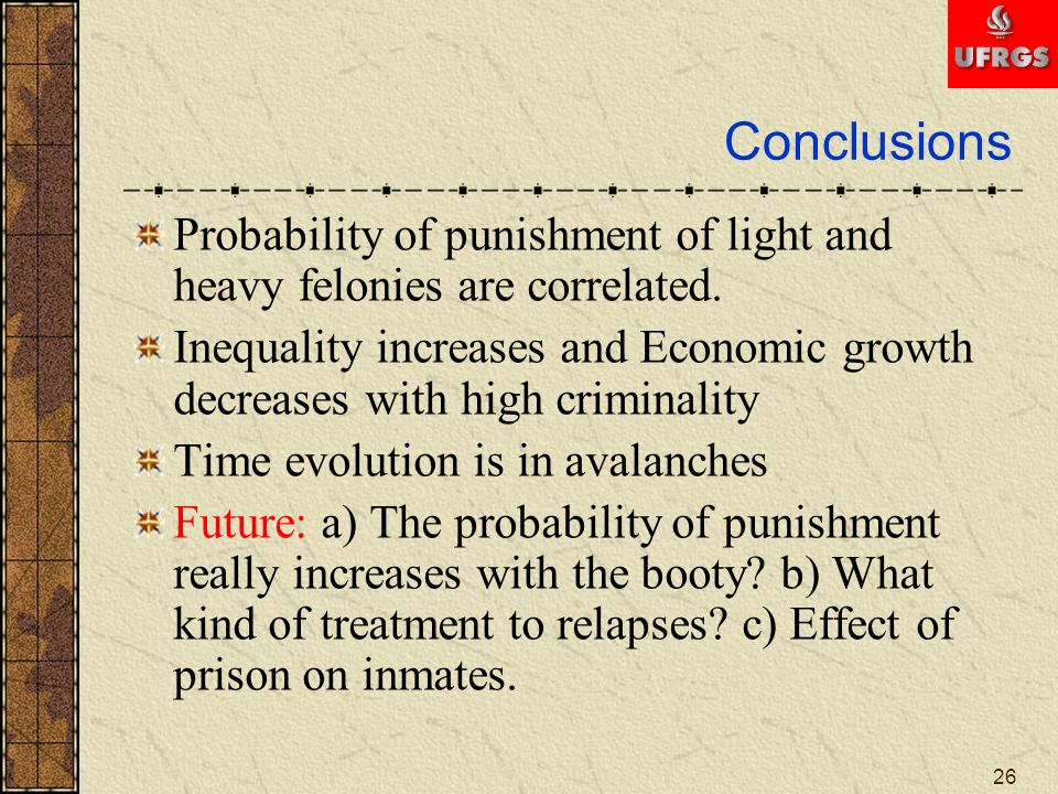 Conclusions Probability of punishment of light and heavy felonies are correlated.