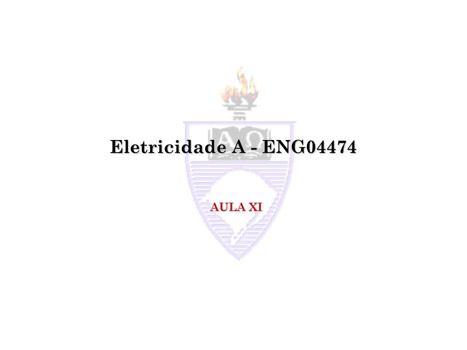Eletricidade A - ENG04474 AULA XI