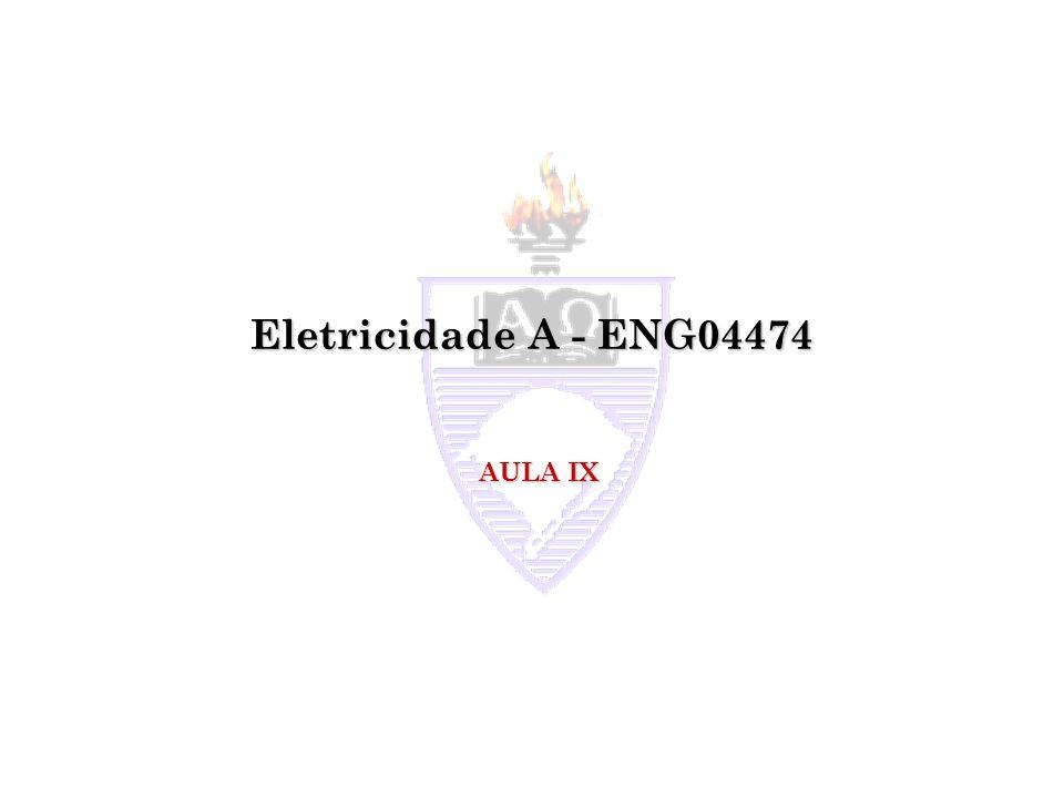 Eletricidade A - ENG04474 AULA IX