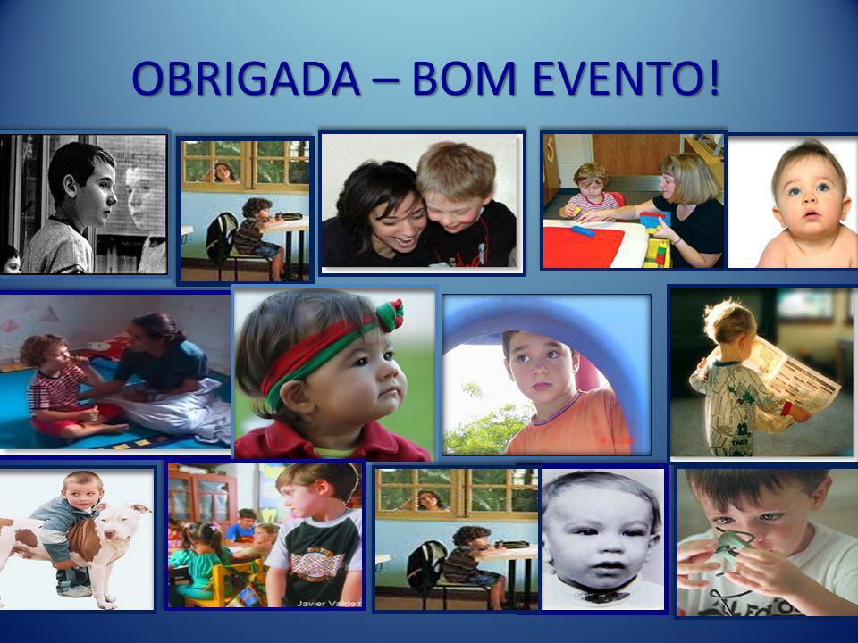 OBRIGADA – BOM EVENTO!
