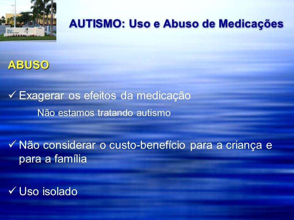 AUTISMO: Uso e Abuso de Medicações