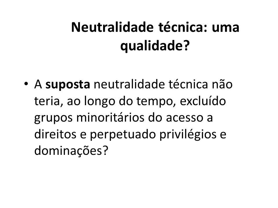 Neutralidade técnica: uma qualidade