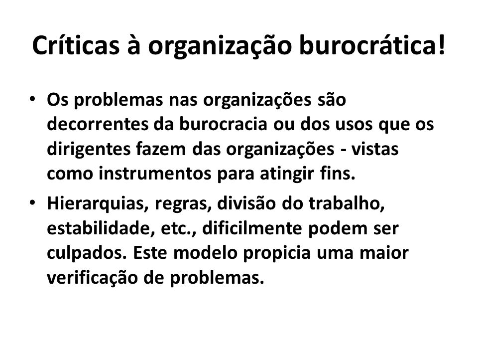 Críticas à organização burocrática!